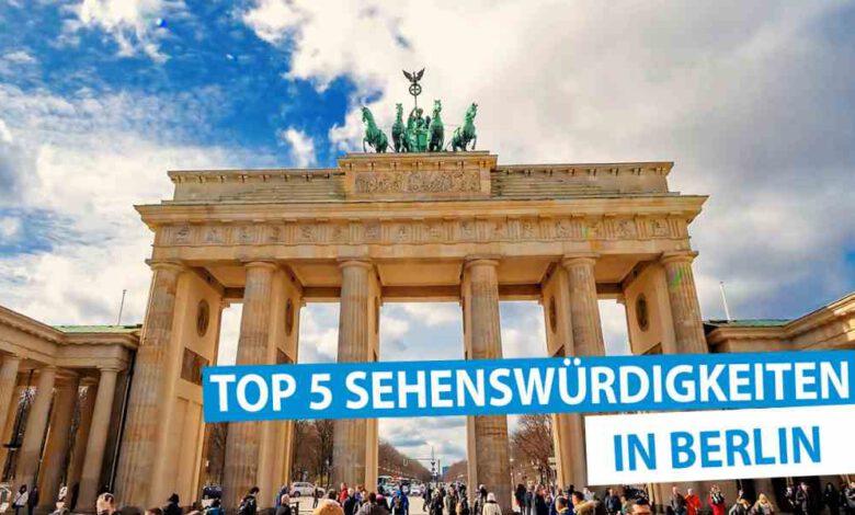 Photo of Berlin – Top 5 Sehenswürdigkeiten in der Hauptstadt von Deutschland